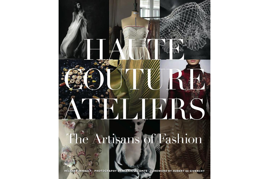 Haute Couture Ateliers: a must for the library of any aesthete.