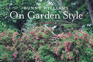 Why Black Thumbs Should Read Bunny Williams On Garden Style